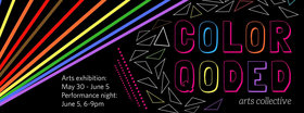 Reclaiming Space: Arts Exhibition and Performance Night: ColorQoded Collective @ Open Space May 30 2018 - Jan 18th @ Open Space