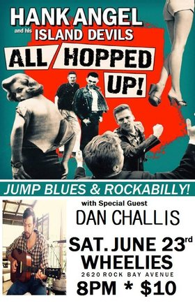 Hank Angel and his Island Devils and Dan Challis at Wheelies!: HANK ANGEL and his ISLAND DEVILS, Dan Challis @ Wheelies Motorcycle Bar Jun 23 2018 - Apr 1st @ Wheelies Motorcycle Bar