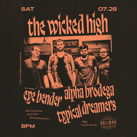 Indie Rock Night: The Wicked High, Alpha Brodega, Eye Bender, Typical Dreamers @ Railway Club Jul 28 2018 - Mar 23rd @ Railway Club