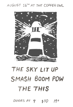 SmashBoomPow!, The Sky Lit Up, The This @ Copper Owl Aug 16 2018 - Feb 24th @ Copper Owl