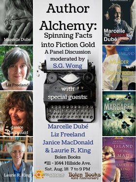 Author Alchemy Panel: Laurie R. King, S. G. Wong, Janice MacDonald, Liz Freeland, Marcelle Dubé @ Bolen Books Aug 18 2018 - Dec 15th @ Bolen Books