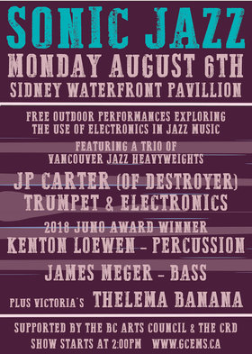 Electro-Acoustic:  Sonic Jazz Showcase: JP Carter (of Destroyer), Kenton Loewen (of Peregrine Falls, 2018 Juno Award Winner), James Meger, Thelema Banana @ Sidney Waterfront Pavillion Aug 6 2018 - Dec 16th @ Sidney Waterfront Pavillion