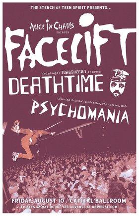 Tribute Show: Facelift (Alice n Chains Tribute), DEATHTIME  (Turbonegro Tribute), Psychomania (The Accused, DRI, Suicidal, SOD/MOD Tribute) @ Capital Ballroom Aug 10 2018 - Oct 17th @ Capital Ballroom