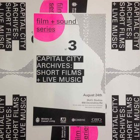 FILM + SOUND Series No. 3 : Capital City Archives - Oct 26th @ The Ministry of Casual Living