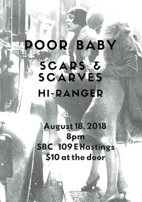 Poor Baby , Scars and Scarves, Hi-Ranger @ SBC Restaurant Aug 18 2018 - Apr 7th @ SBC Restaurant