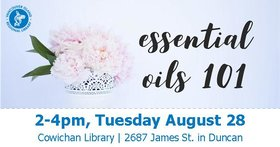 Essential Oils 101 @ Vancouver Island Regional Library (Cowichan Branch) Aug 28 2018 - Feb 16th @ Vancouver Island Regional Library (Cowichan Branch)