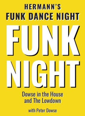 Funk Night-Dowse in the House  and the Lowdown  w. Peter Dowse @ Hermann's Jazz Club Aug 23 2018 - Oct 16th @ Hermann's Jazz Club