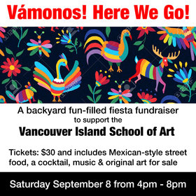 Vamonos! Here We Go! @ Vancouver Island School of Art Sep 8 2018 - Jul 22nd @ Vancouver Island School of Art
