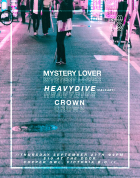 HeavyDive, Mystery Lover, CROWN @ Copper Owl Sep 27 2018 - Oct 28th @ Copper Owl