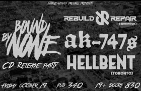 Bound By None, AK-747s, Rebuild/Repair, Hellbent @ Pub 340 Oct 19 2018 - Mar 31st @ Pub 340