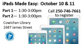iPads Made Easy @ Vancouver Island Regional Library (Cowichan Branch) Oct 10 2018 - Feb 20th @ Vancouver Island Regional Library (Cowichan Branch)