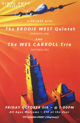 An Evening of Live Jazz: The Brodie West Quintet, Wes Carroll @ Vinyl Envy Oct 5 2018 - Mar 25th @ Vinyl Envy