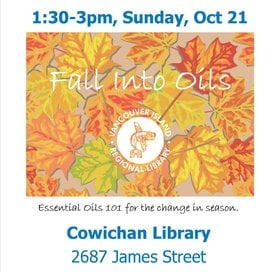 Fall Into Oils: Essential Oils 101 for the change in season @ Vancouver Island Regional Library (Cowichan Branch) Oct 21 2018 - Jun 26th @ Vancouver Island Regional Library (Cowichan Branch)