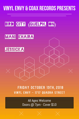 Bird City  (Guelph, ON), Mani Khaira, Jessicka (Vancouver, BC) @ Vinyl Envy Oct 19 2018 - Mar 25th @ Vinyl Envy