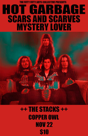 Hot Garbage, Scars and Scarves, Mystery Lover - Oct 20th @ Copper Owl