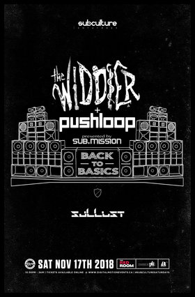 Back To Basics: The Widdler x Pushloop at SUBculture Saturday's @ The Red Room Nov 17 2018 - Feb 17th @ The Red Room