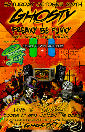 Ghosty Boy's Freaky Be Funky Record Release Party with Spaceboots: Ghosty, Ghosty Boy, FUNK VIGILANTE, Sweet Leaf, Small Town Artillery, Ness-T @ Capital Ballroom Oct 20 2018 - May 30th @ Capital Ballroom