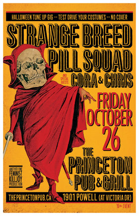Friday Oct 26 Halloween tune-up!: Strange Breed, Pill Squad, Cora and Chris @ Princeton Pub Oct 26 2018 - Aug 21st @ Princeton Pub
