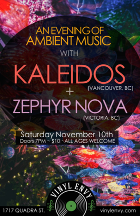 An Evening of Ambient Music: Kaleidos  (France / Vancouver), Zephyr Nova (Victoria, BC) @ Vinyl Envy Nov 10 2018 - Mar 25th @ Vinyl Envy