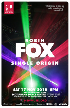 Robin Fox - Single Origin: Robin Fox @ Scotiabank Dance Centre Nov 17 2018 - Oct 27th @ Scotiabank Dance Centre