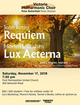 The Victoria Philharmonic Choir presents: John Rutter REQUIEM & Morten Lauridsen LUX AETERNA @ First Metropolitan United Church Nov 17 2018 - Apr 20th @ First Metropolitan United Church