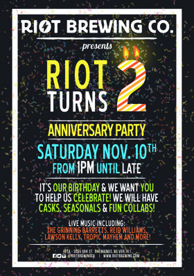 Riot Turns 2!!: The Grinning Barretts, Tropic Mayhem, Reid Williams, Lawson Kelly @ Riot Brewing Co. Nov 10 2018 - Jun 26th @ Riot Brewing Co.