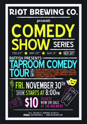 Taproom Comedy Tour @ Riot Brewing Co. Nov 30 2018 - Jan 21st @ Riot Brewing Co.