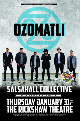 OZOMATLI with special guests Salsahall Collective & DJ SuCommandante Espinoza: Ozomatli, Salshahall Collective, DJ Su Comandante Espinoza @ Rickshaw Theatre Jan 31 2019 - Apr 4th @ Rickshaw Theatre