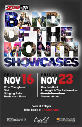 The Zone's Band of the Month Showcase #2: Boy Leadfoot, Lo Waight & The Rattlesnakes, Sweeet Action @ Capital Ballroom Nov 23 2018 - Oct 16th @ Capital Ballroom