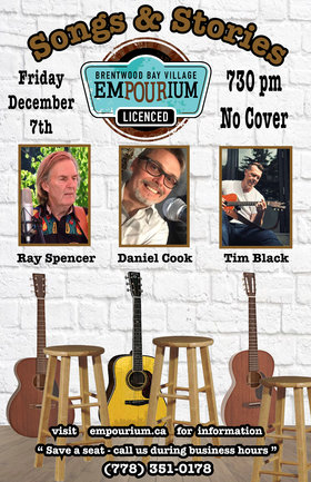 Songs and Stories: Ray Spencer, Daniel Cook, Tim Black @ Brentwood Bay Village Empourium Dec 7 2018 - Dec 14th @ Brentwood Bay Village Empourium