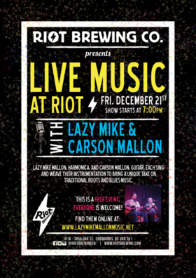 Live Music at Riot: Lazy Mike, Carson Mallon @ Riot Brewing Co. Dec 21 2018 - Feb 20th @ Riot Brewing Co.