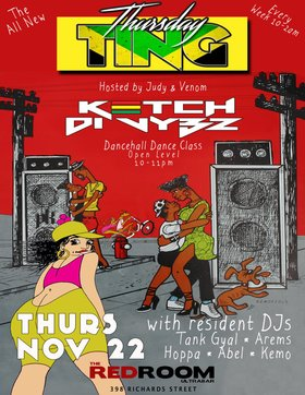 Ting x Ketch di Vybz: Dancers Tek Ova! Feat Venom & Judy @ The Red Room Nov 22 2018 - Feb 17th @ The Red Room