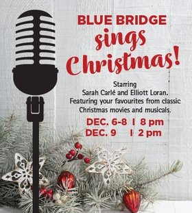 Blue Bridge Sings Christmas @ Blue Bridge at the Roxy Dec 9 2018 - Dec 12th @ Blue Bridge at the Roxy