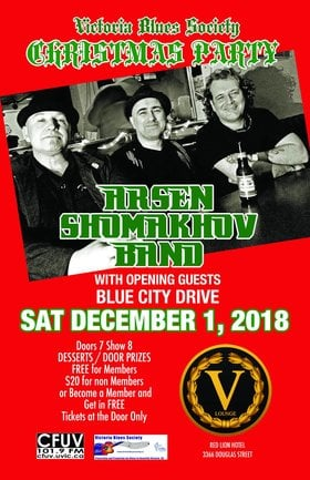Victoria Blues Society Christmas Party with the Arsen Shomakhov  Band: ARSEN SHOMAKHOV BAND, Blue City Drive @ V-lounge Dec 1 2018 - May 29th @ V-lounge