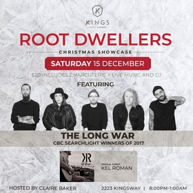 Root Dwellers Christmas Show:: The Long War, Kel Roman, DJ Maddy Christall @ Kings Cafe Dec 15 2018 - Dec 19th @ Kings Cafe