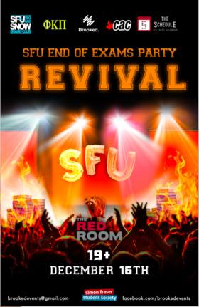 SFU End of Exams Party :: Revival @ The Red Room Dec 16 2018 - Feb 17th @ The Red Room