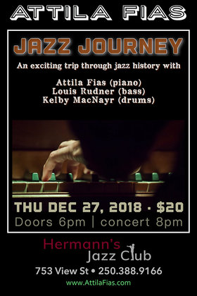 Jazz Journey - An exciting trip with the: Attila Fias (Trio) @ Hermann's Jazz Club Dec 27 2018 - Jan 22nd @ Hermann's Jazz Club