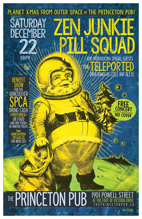 Planet X-mas from Outer Space: Zen Junkie , Pill Squad, The Teleported @ Princeton Pub Dec 22 2018 - Apr 6th @ Princeton Pub