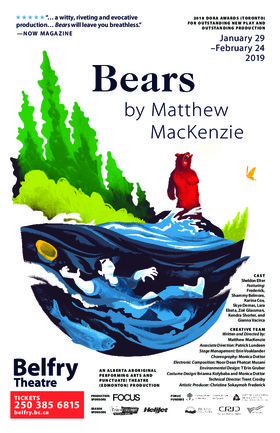 Bears @ Belfry Theatre Feb 24 2019 - Sep 18th @ Belfry Theatre