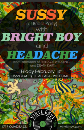 Headache  (featuring members of Teenage Wedding & Death Kart), Bright Boy, Sussy @ Vinyl Envy Feb 1 2019 - Mar 25th @ Vinyl Envy