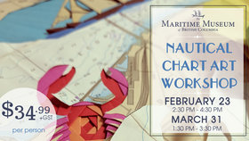 Nautical Chart Art Workshop @ Maritime Museum of BC Feb 23 2019 - Mar 25th @ Maritime Museum of BC
