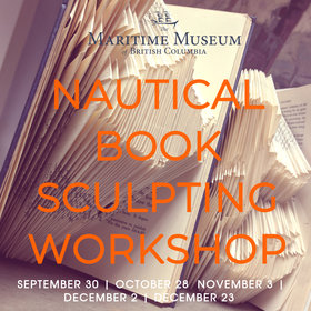 Nautical Book Sculpting Workshop @ Maritime Museum of BC Mar 10 2019 - Mar 25th @ Maritime Museum of BC