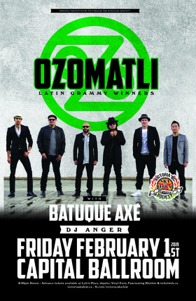 OZOMATLI RETURNS TO VICTORIA with special guests Batuque Axe & DJ Anger!: Ozomatli, Batuque Axe! , DJ Anger @ Capital Ballroom Feb 1 2019 - Sep 26th @ Capital Ballroom
