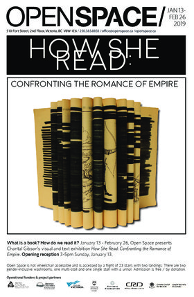 How She Read: Confronting the Romance of Empire: Chantal Gibson  @ Open Space Jan 13 2019 - Jan 21st @ Open Space