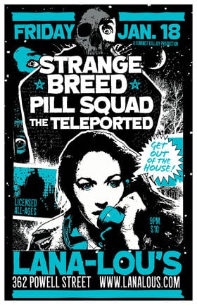 Strange Breed, Pill Squad, The Teleported @ LanaLou's Jan 18 2019 - May 31st @ LanaLou's