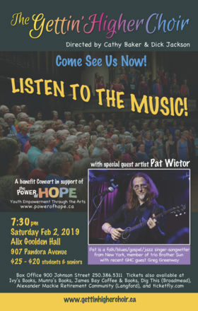 Listen to the Music! a Benefit Concert for the Power of Hope: The Gettin' Higher Choir, Pat Wictor  (Guest Artist) @ Alix Goolden Performance Hall Feb 2 2019 - Sep 29th @ Alix Goolden Performance Hall