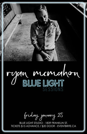 Blue Light Sessions: Ryan McMahon: Ryan McMahon @ Blue Light Studio Jan 25 2019 - Feb 17th @ Blue Light Studio