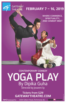 Yoga Play: Performers TBA @ Gateway Theatre Feb 7 2019 - Aug 22nd @ Gateway Theatre