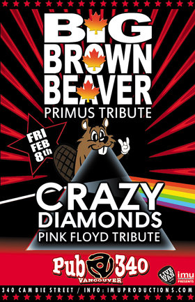 Primus & Pink Floyd Tributes: Big Brown Beaver, Crazy Diamonds @ Pub 340 Feb 8 2019 - Aug 22nd @ Pub 340