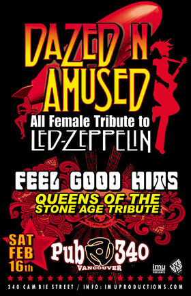 Led Zeppelin &  Queens Of The Stone Age Tributes: Dazed n Amused, Feel Good Hits @ Pub 340 Feb 16 2019 - Feb 18th @ Pub 340